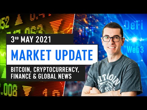 Bitcoin, Ethereum, DeFi & Global Finance News – May 3rd 2021