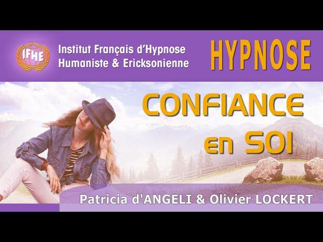 Avoir confiance en soi grâce à l'hypnose.