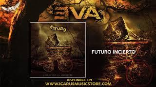 EVA - Futuro Incierto (Del disco Esperando el Amanecer - Oficial 2010)