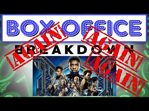 Black Panther Still Reigns Supreme - Box Office Breakdown for March 11th, 2018