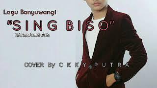 SING BISO video lirik cover by okky putra LAGU BANYUWANGI