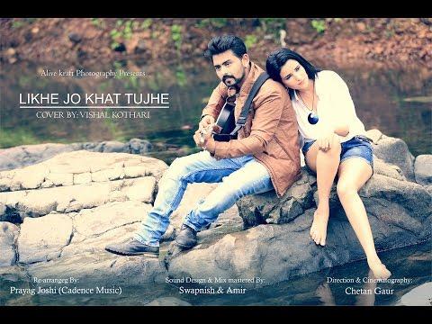 Likhe Jo Khat tujhe | Cover | Vishal Kothari | Alive kraft photography