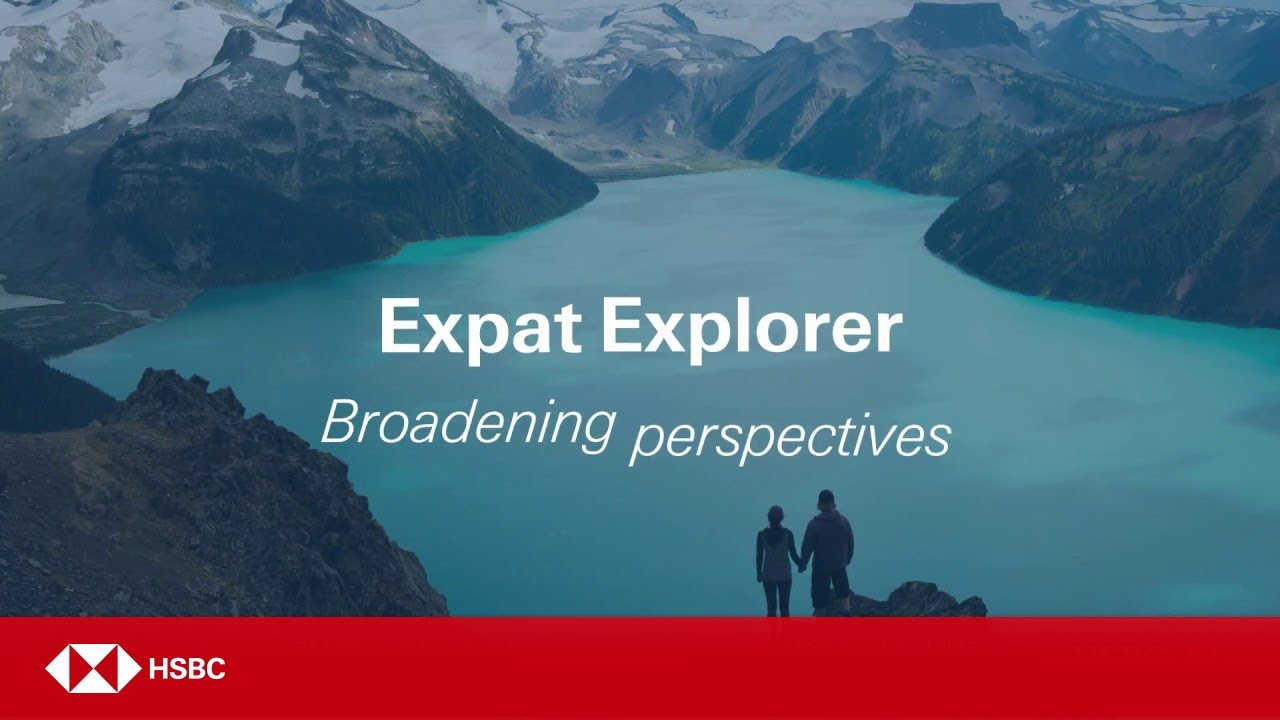 HSBC Expat | Expat Explorer   Broadening Perspectives
