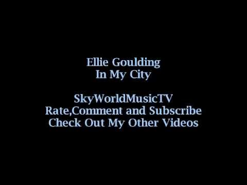 Ellie Goulding - In My City (Original Song + Lyrics) (Halcyon Days)