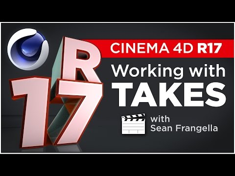 Cinema 4D R17 - Take System & working with Takes Tutorial - Sean Frangella