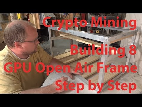 Building Open Air GPU Mining Frame - Holds 8 cards - Constructed of metal