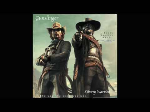 Gunslinger - Single Release - Liberty Warrior Music