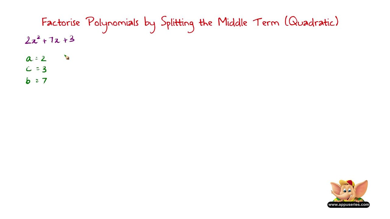 How To Factorise A Quadratic Polynomial By Splitting The Middle Term 1 ?