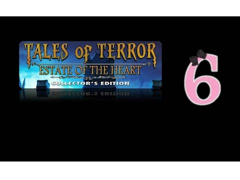 Tales Of Terror 3: Estate Of The Heart (CE) - Ep6 - w/Wardfire