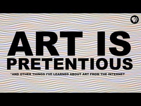 Art is Pretentious* | The Art Assignment | PBS Digital Studios