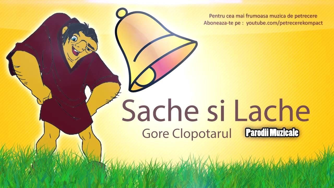 Sache si Lache - Gore clopotarul (Parodii Muzicale Funny)