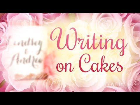 Writing on Cakes - Pretty Witty Cakes