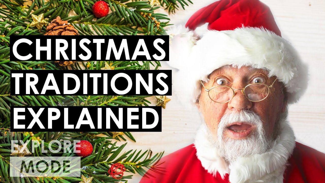 Christmas traditions, explained