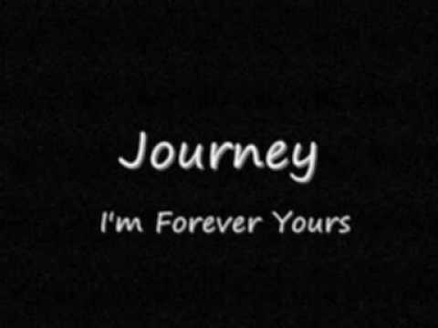 Journey - I'm Forever Yours
