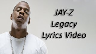 JAY-Z - Legacy Lyrics(Lyrics Video)