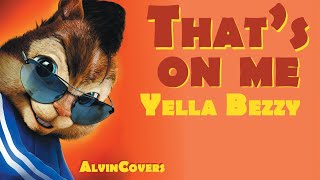 Alvin and the Chipmunks - Yella Beezy - That's On Me