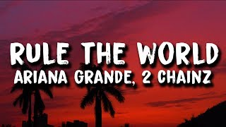 2 Chainz & Ariana Grande - Rule The World (Lyrics)