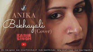 Anika - Bekhayali (Female Cover) | Cover Song| Kabir Singh | Arijit Singh | Sachet Tandon | T-Series