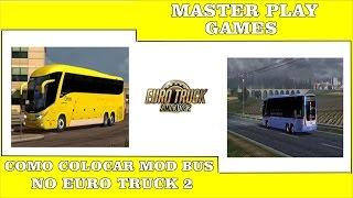 Como colocar Mod Bus Euro Truck 2