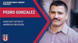 Pedro Gonzalez: Assistant Editor of American Greatness