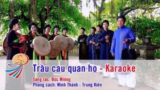 Trầu cau quan họ - Karaoke SONG CA beat chuẩn - Minh Thành Trung Kiên