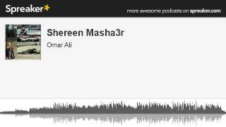 Shereen Masha3r (made with Spreaker)