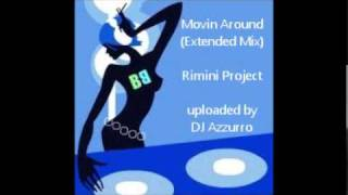 Rimini Project - Movin Around (Extended Mix)
