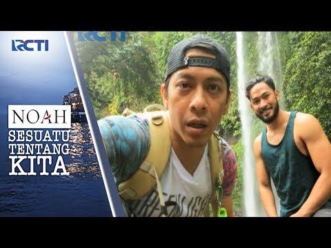NOAH SESUATU TENTANG KITA - Ariel Dan Uki Menuju Sendang Gile Waterfall #3 [14 September 2017]
