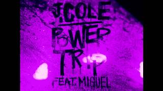 J. Cole Feat. Miguel - Power Trip (Slowed)