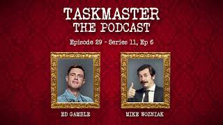 Taskmaster: The Podcast - Discussing Series 11, Episode 6 | Feat. Mike Wozniak