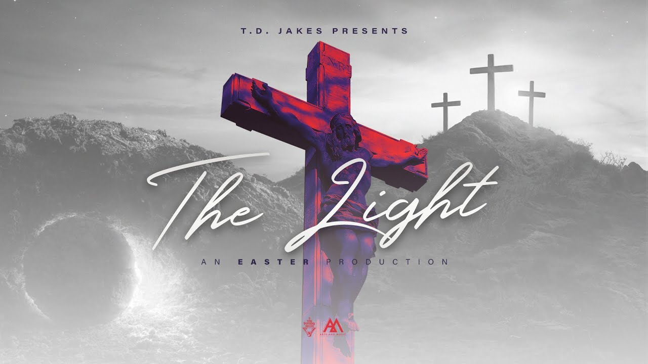 Download T.D. Jakes Presents: The Light, An Easter Production
