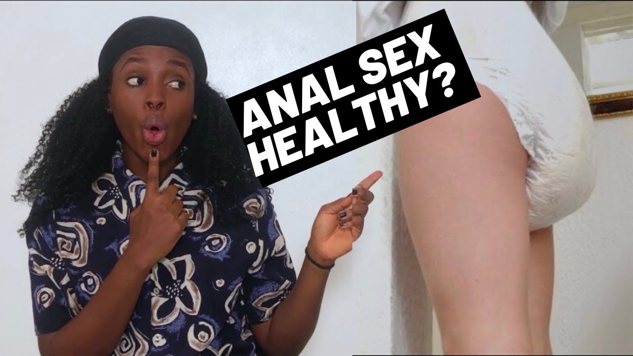 Is Anal Sex Healthy