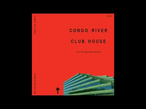 Congo River Club House - Enter The Congo [Full Album]