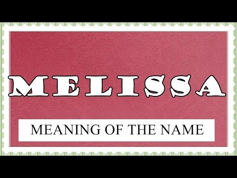 MEANING OF THE NAME MELISSA, FUN FACTS, HOROSCOPE