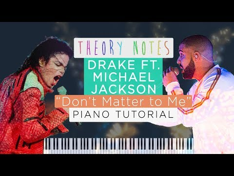 How to Play Drake ft. Michael Jackson - Don't Matter to Me   Theory Notes Piano Tutorial