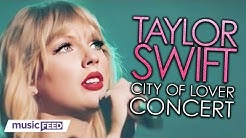 """Taylor Swift's """"City Of Lover"""" Concert Has Fans Going Crazy!"""