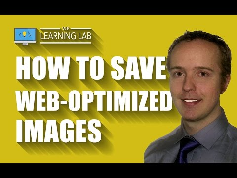 How To Save Web-Optimized Images In Photoshop For WordPress SEO - WP Learning Lab