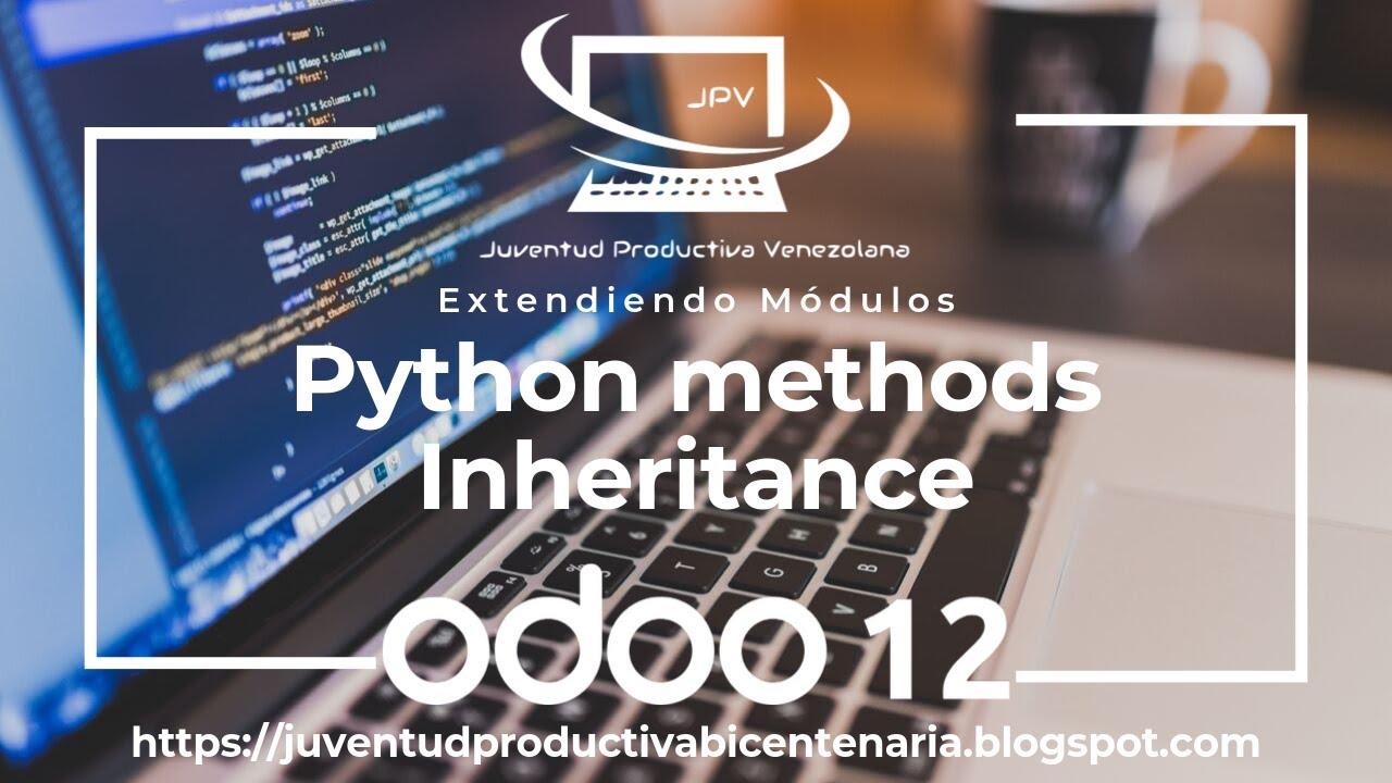 Odoo 12 Inheritance Python Methods Inheritance Modules