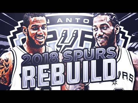 BIG 3 IN SAN ANTONIO!! 2018 SPURS REBUILD! NBA 2K17