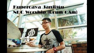 Kupercaya JanjiMu NDC Worship Cover JCC Cijantung - David Adrianto (Drum Cam)