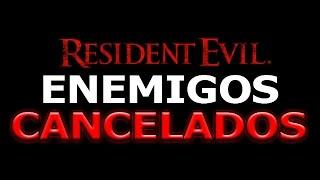 Enemigos Cancelados De Resident Evil.