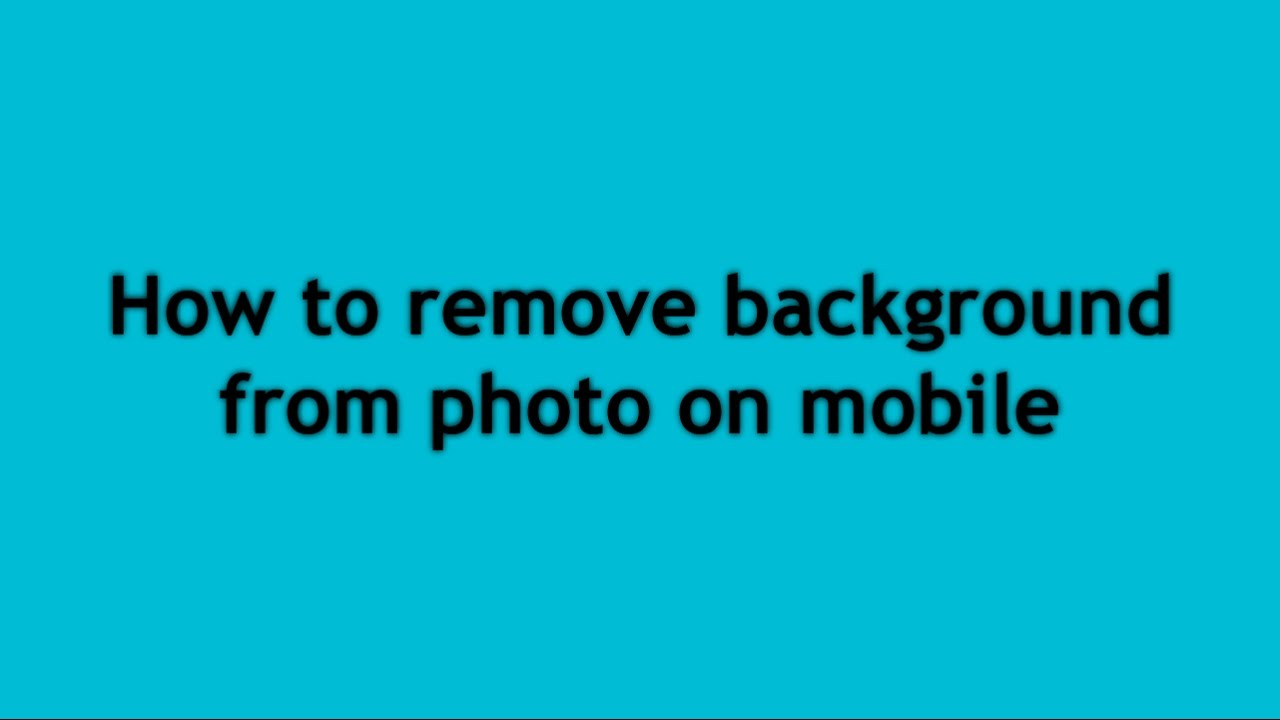 How to remove background from photo on mobile (Best ...