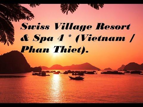 Overview Hotel:  Swiss Village Resort & Spa 4 * (Vietnam / Phan Thiet)