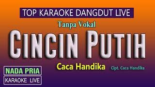 CINCIN PUTIH KARAOKE, LIVE TANPA VOKAL , CACA HANDIKA