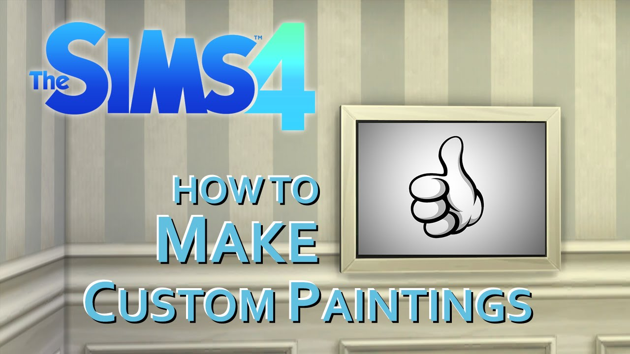 Sims  How To Make Own Painting