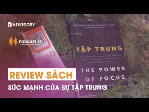 """Podcast số 28: Review sách """"Sức mạnh của sự tập trung"""""""