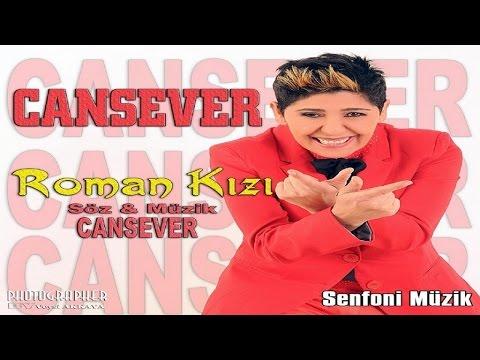 CANSEVER - ROMAN KIZI
