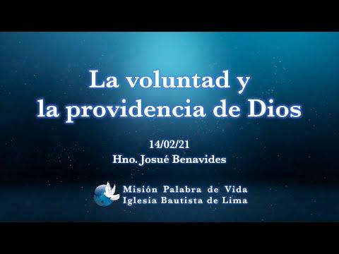 La Voluntad Y La Providencia De Dios - Hno. Josué Benavides (Domingo 14 De Febrero, 2021)