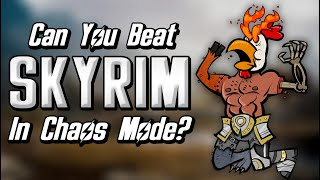 Can You Beat Skyrim in Chaos Mode?