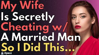 FULL STORY: I Busted My Wife's Secret Affair & Did THIS To Her Partner...